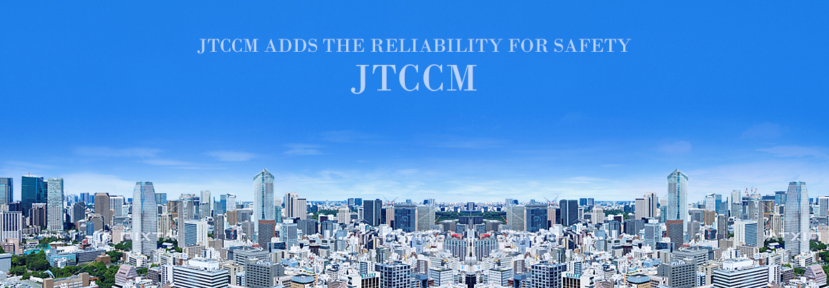 JTCCM ADDS THE RELIABILITY FOR SAFETY JTCCM